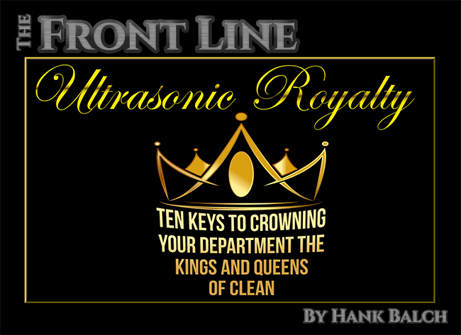 Ultrasonic Royalty Ten Keys To Crowning Your Department