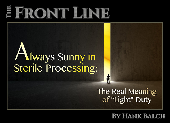 Always Sunny In Sterile Processing The Real Meaning Of
