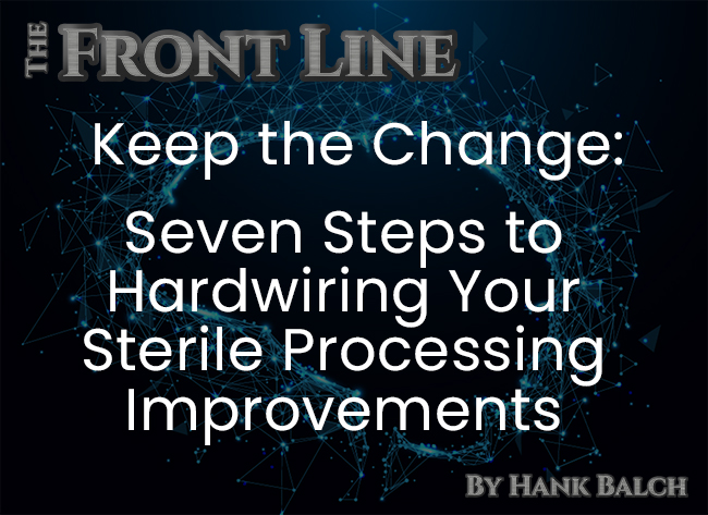 Keep The Change Seven Steps To Hardwiring Your Sterile