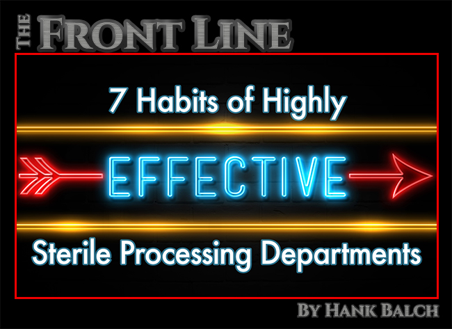 7 Habits Of Highly Effective Sterile Processing