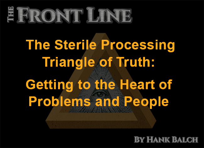 The Sterile Processing Triangle Of Truth Getting To The