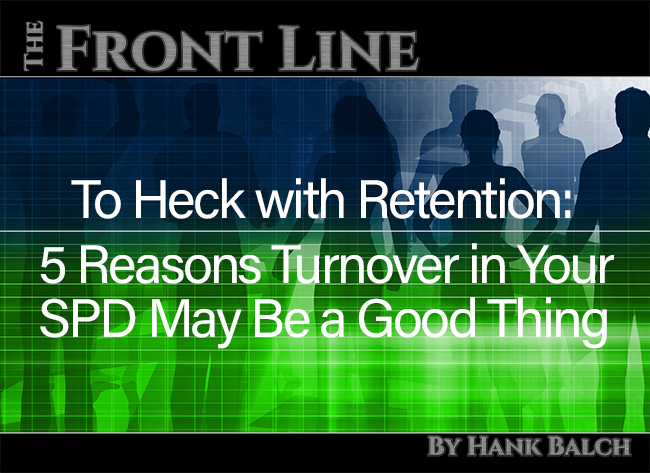 To Heck With Retention 5 Reasons Turnover In Your Spd May